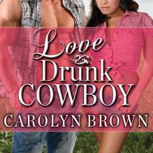Love Drunk Cowboy audiobook by Carolyn Brown