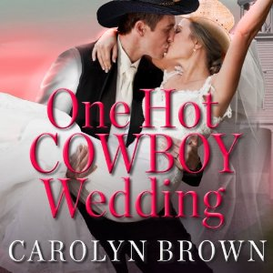 One Hot Cowboy Wedding audiobook by Carolyn Brown