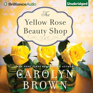 The Yellow Rose Beauty Shop audiobook by Carolyn Brown