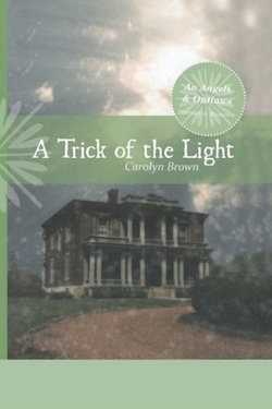 A Trick of Light by Carolyn Brown