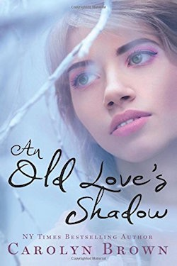 An Old Love's Shadow by Carolyn Brown