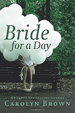 Bride for a Day by Carolyn Brown