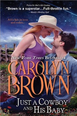 Just A Cowboy and His Baby by Carolyn Brown