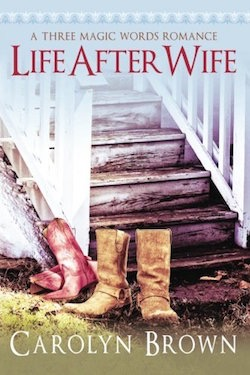 Life After Wife by Carolyn Brown