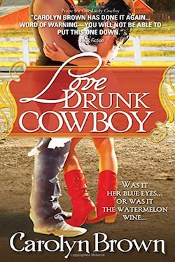 Love Drunk Cowboy by Carolyn Brown