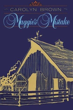 Maggie's Mistake by Carolyn Brown