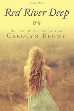 Red River Deep by Carolyn Brown