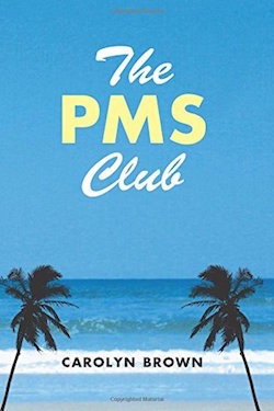 The PMS Club by Carolyn Brown