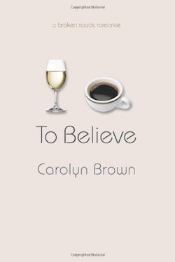 To Believe by Carolyn Brown
