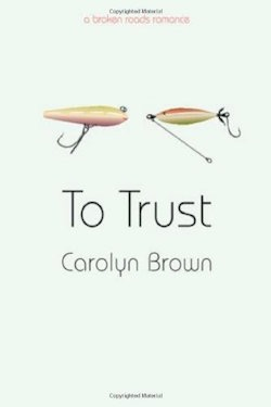 To Trust by Carolyn Brown